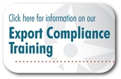 Click here for information about our Export Compliance Training