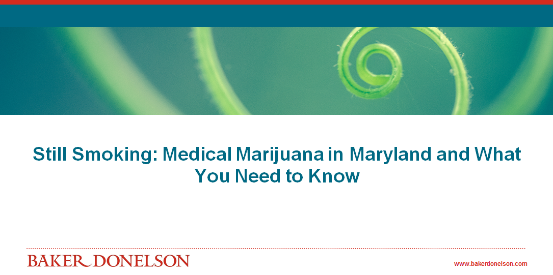 Still Smoking: Medical Marijuana in Maryland and What You