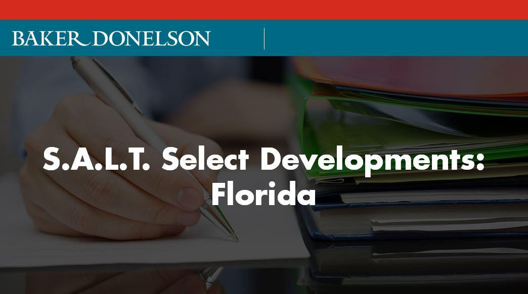 Florida E Services Calendar Of Due Dates For 2022.S A L T Select Developments Florida Baker Donelson