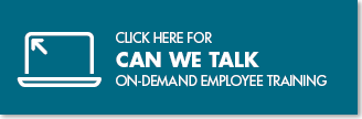 Click here for Can We Talk? On-Demand Employee Training