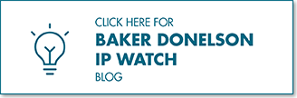 Click here to read Baker Donelson's intellectual property blog