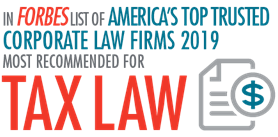 In Forbes list of America's Top Trusted Corporate Law Firms 2019 Most Recommended for Tax Law